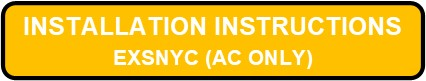 EXSNYC LED Steel Exit Sign Installation Instructions Button AC Only