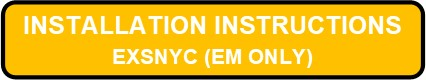 EXSNYC LED Steel Exit Sign Installation Instructions Button EM Only